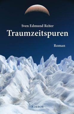 Traumzeitspuren von Reiter,  Sven Edmund