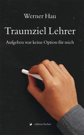 Traumziel Lehrer von Hau,  Werner