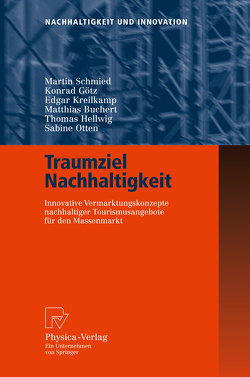 Traumziel Nachhaltigkeit von Buchert,  Matthias, Götz,  Konrad, Hellwig,  Thomas, Kreilkamp,  Edgar, Otten,  Sabine, Schmied,  Martin