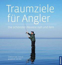 Traumziele für Angler von Heine,  Markus, Hoch,  Christian