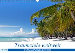 Traumziele weltweit – Dominikanische Republik (Wandkalender 2019 DIN A3 quer) von Schnoor,  Christian