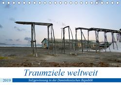 Traumziele weltweit – Salzgewinnung in der Dominikanischen Republik (Tischkalender 2019 DIN A5 quer) von Schnoor,  Christian