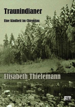 Traunindianer von Thielemann,  Elisabeth