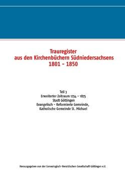 Trauregister aus den Kirchenbüchern Südniedersachsens 1801 – 1850 (1754 – 1875) von Genealogisch-Heraldische Gesellschaft