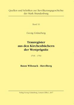 Trauregister aus den Kirchenbüchern der Westprignitz 1705 – 1750, Raum Wilsnack – Havelberg von Grüneberg,  Georg
