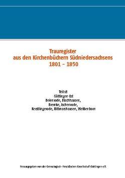 Trauregister aus den Kirchenbüchern Südniedersachsens 1801 – 1850 von .,  Genealogisch-Heraldische Gesellschaft Göttingen e.V.