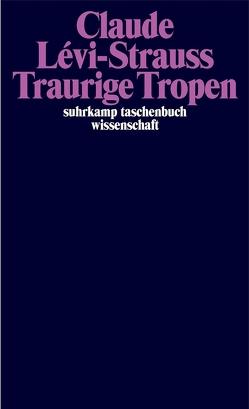 Traurige Tropen von Lévi-Strauss,  Claude, Moldenhauer,  Eva