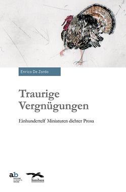 Traurige Vergnügungen von Andergassen,  Dominikus, Angiolini,  Delia, De Zordo,  Enrico, Koegler,  Walter