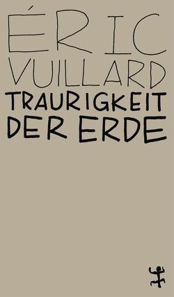 Traurigkeit der Erde von Denis,  Nicola, Vuillard,  Éric