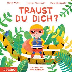 Traust du dich? von Müller,  Hanna, Stollmayer,  Hannah, Süßbauer,  Anna, Swiderski,  Carla
