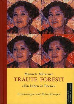 Traute Foresti Poetin – Pionierin – Piratin von Foresti,  Traute, Mätzener,  Manuela