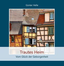 Trautes Heim von Helle,  Günter