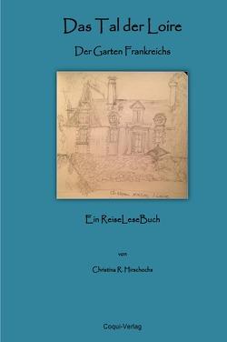 Travelbooks / Das Tal der Loire – Der Garten Frankreichs von Hirschochs,  Christina R.
