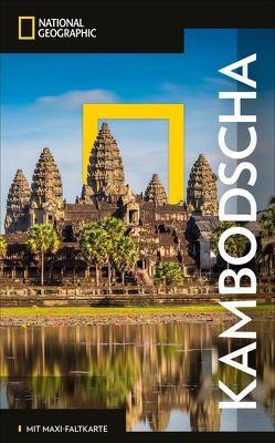 NATIONAL GEOGRAPHIC Reiseführer Kambodscha mit Maxi-Faltkarte von LeBoutillier,  Kris, Meyers,  Lis, Ranges,  Trevor