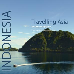 Travelling Asia / Travelling Asia Indonesia von Hartig,  Ernst