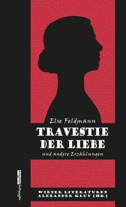 Travestie der Liebe von Feldmann,  Else, Kluy,  Alexander
