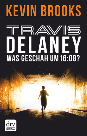 Travis Delaney – Was geschah um 16:08? von Brooks,  Kevin, Gutzschhahn,  Uwe-Michael