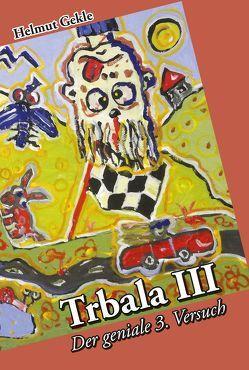 Trbala III von Gekle,  Helmut