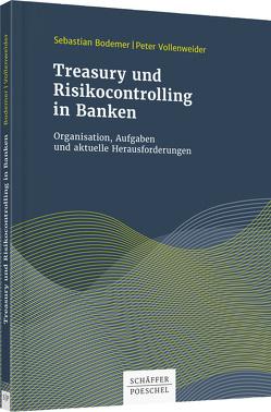 Treasury und Risikocontrolling in Banken von Bodemer,  Sebastian, Vollenweider,  Peter