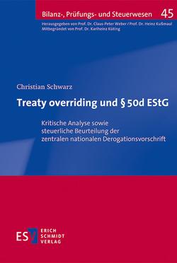 Treaty overriding und § 50d EStG von Schwarz,  Christian