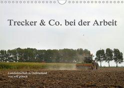 Trecker & Co. bei der Arbeit – Landwirtschaft in Ostfriesland (Wandkalender 2018 DIN A4 quer) von pötsch - ropo13,  rolf