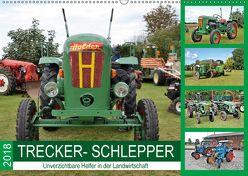 TRECKER-SCHLEPPER. Unverzichtbare Helfer in der Landwirtschaft (Wandkalender 2018 DIN A2 quer) von Klünder,  Günther
