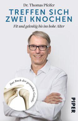 Treffen sich zwei Knochen von Dr. Pfeifer,  Thomas