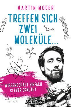 Treffen sich zwei Moleküle … von Fischer,  Mandy, Moder,  Martin