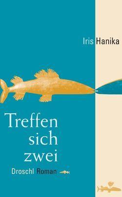 Treffen sich zwei von Hanika,  Iris