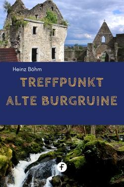 Treffpunkt alte Burgruine von Ludwig,  Helmut