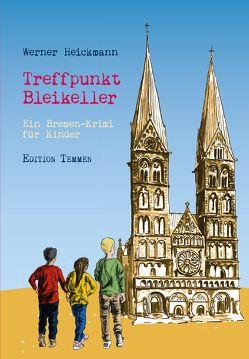 Treffpunkt Bleikeller von Heickmann,  Werner
