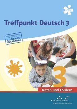 Treffpunkt Deutsch 3. Testen und Fördern, Arbeitsheft von Schaefer,  Stefan