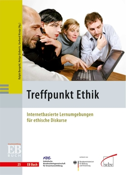 Treffpunkt Ethik von Bergold,  Ralph, Gisbertz,  Helga, Kruip,  Gerhard