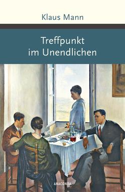 Treffpunkt im Unendlichen (Roman) von Mann,  Klaus