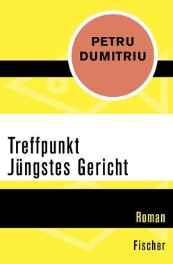 Treffpunkt Jüngstes Gericht von Dumitriu,  Petru, Groessel,  Hanns