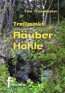 Treffpunkt Räuberhöhle von Traschitzker,  Toni