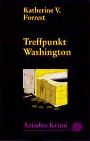 Treffpunkt Washington von Forrest,  Katherine V