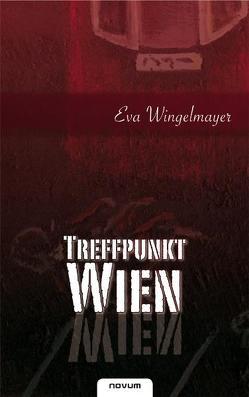 Treffpunkt Wien von Wingelmayer,  Eva