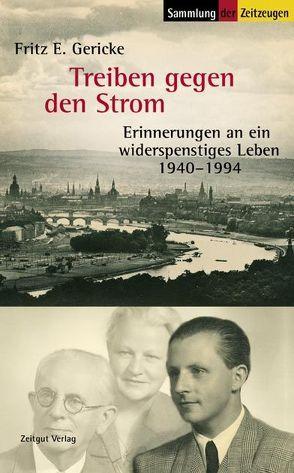 Treiben gegen den Strom von Baum,  Gerhart, Gericke,  Fritz E., Kleindienst,  Jürgen