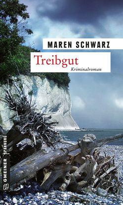 Treibgut von Schwarz,  Maren