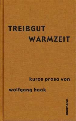 Treibgut /Warmzeit von Haak,  Wolfgang