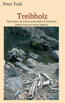 Treibholz von Fuhl,  Peter