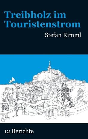 Treibholz im Touristenstrom von Rimml,  Stefan