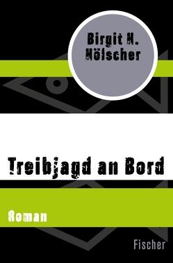 Treibjagd an Bord von Hölscher,  Birgit H.