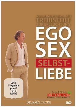 Treibstoff zur Erleuchtung:  EGO  SEX  SELBSTLIEBE von Tacke,  Jörg