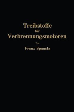 Treibstoffe für Verbrennungsmotoren von Spausta,  Franz