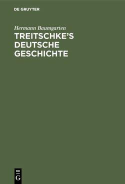 Treitschke's Deutsche Geschichte von Baumgarten,  Hermann
