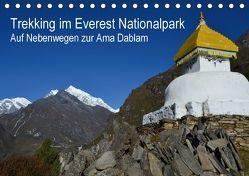 Trekking im Everest Nationalpark – Auf Nebenwegen zur Ama Dablam (Tischkalender 2018 DIN A5 quer) von Dupont,  Annette