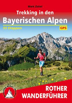 Trekking in den Bayerischen Alpen von Zahel,  Mark