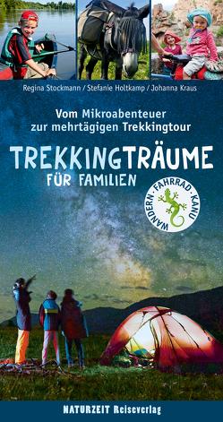 Trekkingträume für Familien von Holtkamp,  Stefanie, Kraus,  Johanna, Stockmann,  Regina